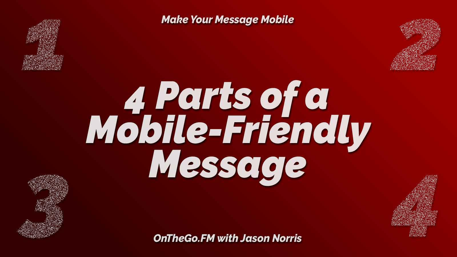 4 parts of a mobile-friendly message. OnTheGo.FM