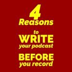 4 reasons to write your podcast before you record. OnTheGo.FM