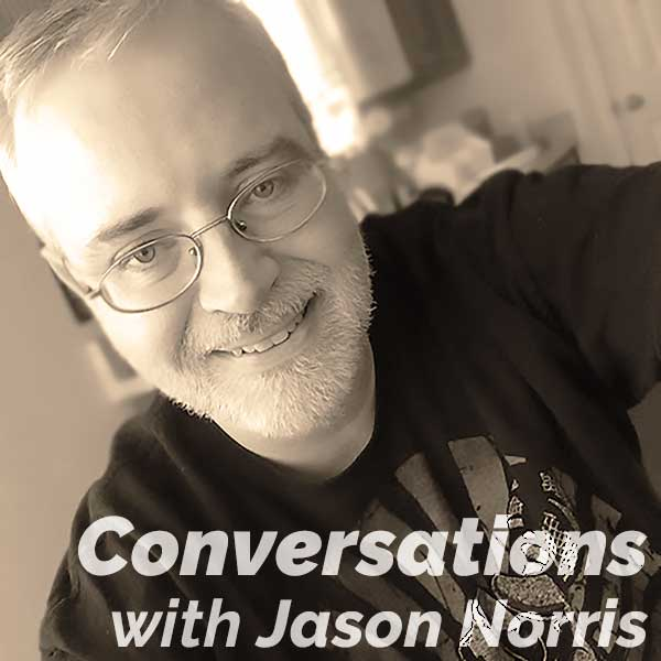 Conversations with Jason Norris (the podcast of interviews)
