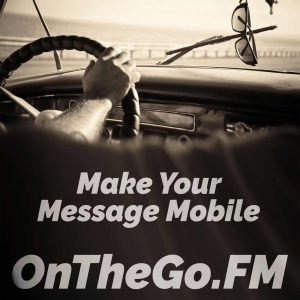 OnTheGo.FM - Make your message mobile with a podcast so people can listen and learn on the go